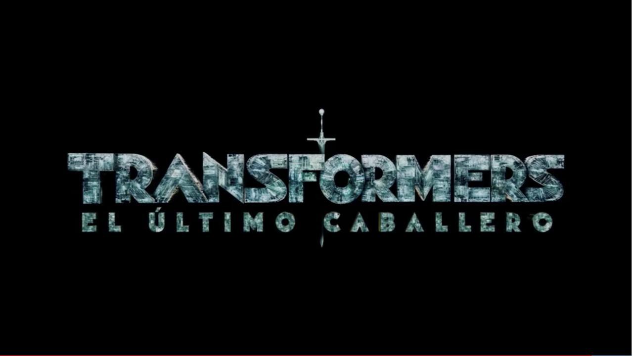 TRÁILER TRANSFORMERS EL ÚLTIMO CABALLERO